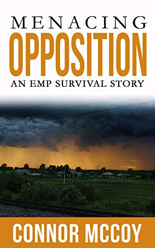 MENACING OPPOSITION : An EMP Survival story (DISRUPTIVE SHOCK Book 2) by [Mccoy, Connor]