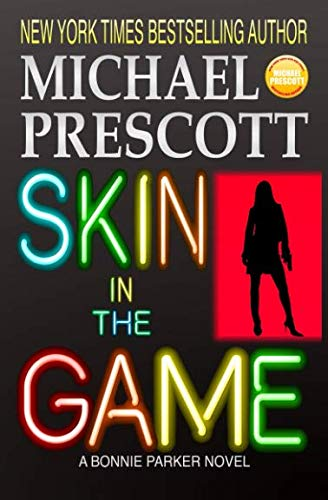 Skin in the Game (Bonnie Parker, PI) (Volume 4)