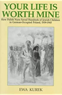 Polish jewish relations 1939 1945 beyond the limits of solidarity your life is worth mine how polish nuns saved hundreds of jewish children in german fandeluxe Gallery