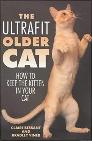 The Ultrafit Older Cat: How to Keep the Kitten in Your Cat