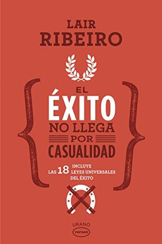 El exito no llega por casualidad (Spanish Edition) [Lair Ribeiro] (Tapa Blanda)