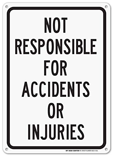 Not Responsible for Accidents Or Injuries Sign - 10