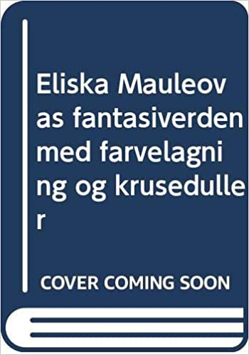 Eliska Mauleovas fantasiverden