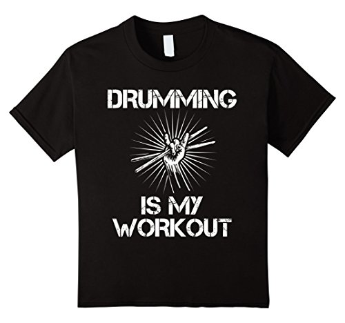 Womens Drummer Boy Costume (Kids Drumming Is My Workout Funny Drummer T Shirt Drummer Costume 6 Black)