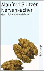 Nervensachen: Geschichten vom Gehirn (suhrkamp taschenbuch)