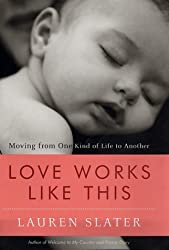Love Works Like This: Opening One's Life to a Child