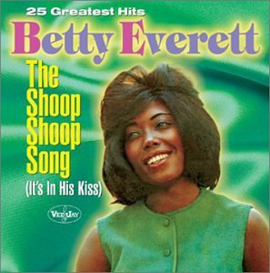 Betty Everett - Shoop Shoop Song: It's in His Kiss
