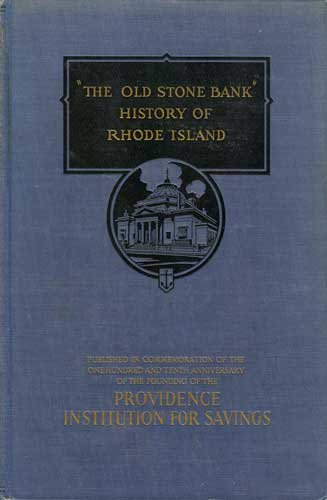 The Old Stone Bank History of Rhode Island ()