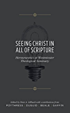 Seeing Christ in All of Scripture: Hermeneutics at Westminster Theological Seminary (English Edition)
