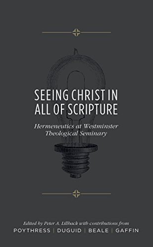 Seeing christ in all of scripture hermeneutics at westminster seeing christ in all of scripture hermeneutics at westminster theological seminary by duguid fandeluxe Gallery