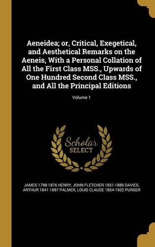 Download Aeneidea; Or, Critical, Exegetical, and Aesthetical Remarks on the Aeneis, with a Personal Collation of All the First Class Mss., Upwards of One ... and All the Principal Editions; Volume 1 ebook