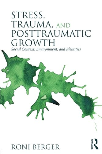 Stress, Trauma, and Posttraumatic Growth: Social Context, Environment, and Identities