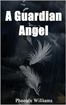 A Guardian Angel: The Story of the Second American Civil War by [Williams, Phoenix]