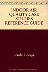 INDOOR AIR QUALITY CASE STUDIES REFERENCE GUIDE Hardcover