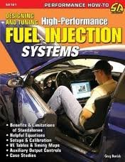 Designing and Tuning High-Performance Fuel Injection Systems Publisher: S-A Design High Performance Fuel Injection