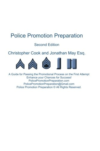 Police Promotion Preparation: A Guide for Passing the Promotional Process on the First Attempt (Volume 1)