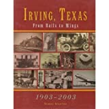 img - for Irving, Texas: From Rails to Wings, 1903-2003 book / textbook / text book
