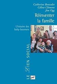 Réinventer la famille : l'histoire des baby-boomers par Catherine Bonvalet