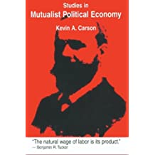 Studies in Mutualist Political Economy