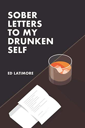 Product picture for Sober Letters To My Drunken Self by Ed Latimore