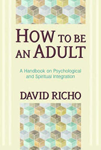 [BEST] How to Be an Adult: A Handbook for Psychological and Spiritual Integration<br />K.I.N.D.L.E