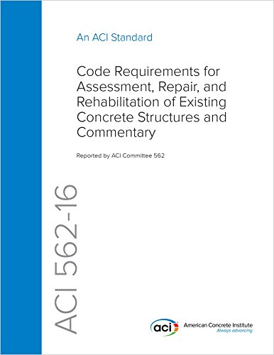 (ACI 562-16: Code Requirements for Assessment, Repair, and Rehabilitation of Existing Concrete Structures and Commentary )