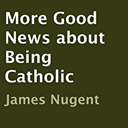 More Good News About Being Catholic