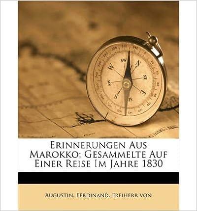 Erinnerungen Aus Marokko; Gesammelte Auf Einer Reise Im Jahre 1830 (Paperback)(German) - Common