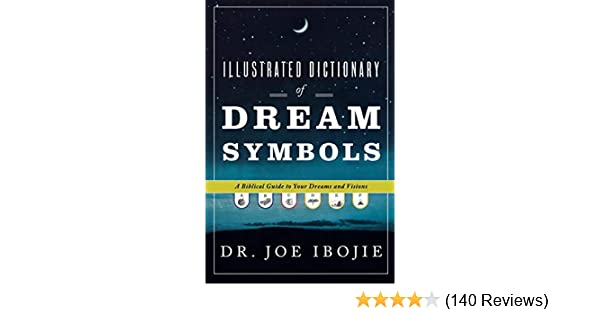 Illustrated Dictionary of Dream Symbols: A Biblical Guide to Your