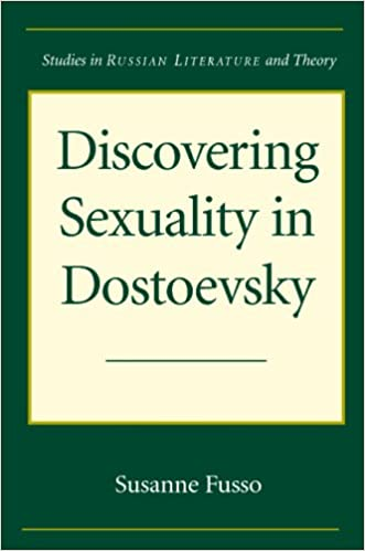 Book Discovering Sexuality in Dostoevsky (Studies in Russian Literature and Theory (Pdf))