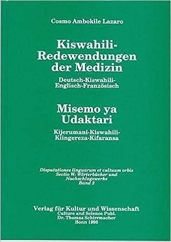 Kiswahili Redewendungen Der Medizin: Deutsch Kiswahili Englisch Französisch  U003d Misemo Ya Udaktari : Kijerumani Kiswahili Kiingereza Kifaransa  (Disputationes ...
