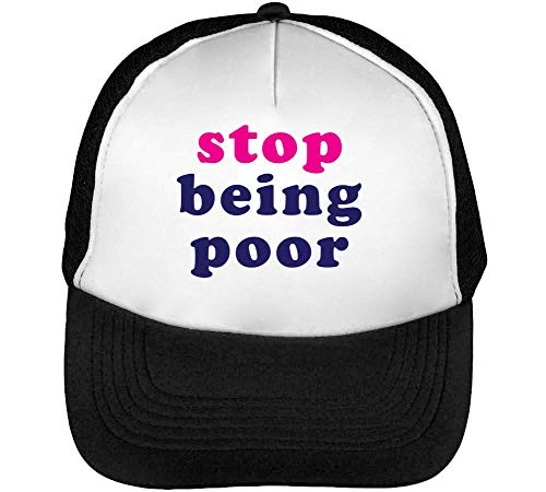 Stop Being Poor Funny Hipster Slogan Gorras Hombre Snapback Beisbol Negro Blanco