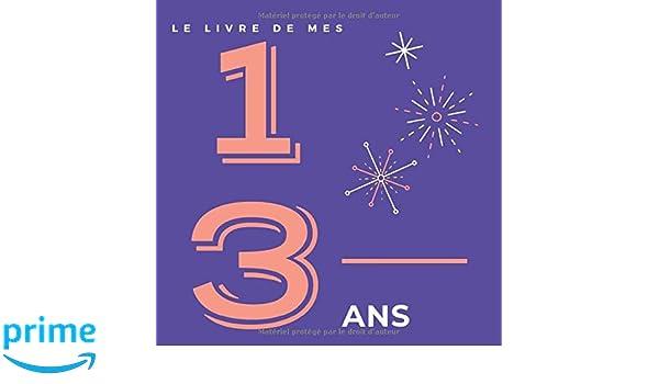Le Livre De Mes 13 Ans Son Jubile Livre A Personnaliser