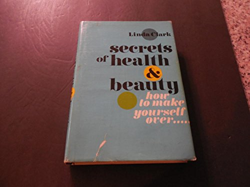 Secrets of Health Beauty, Linda Clark, First Edition 1969 HC