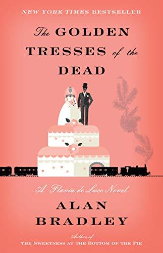 The Golden Tresses of the Dead: A Flavia de Luce Novel