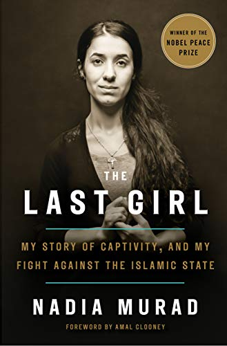 Book cover from The Last Girl: My Story of Captivity, and My Fight Against the Islamic State by Nadia Murad