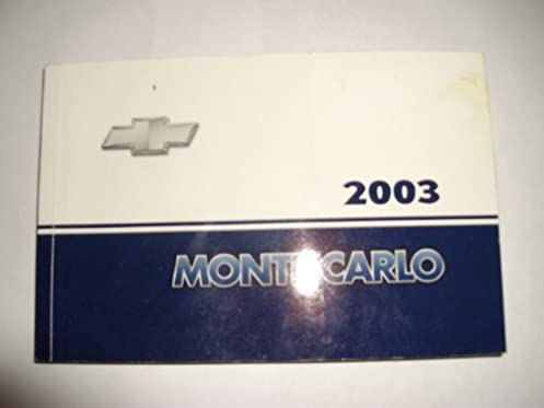 2003 chevrolet monte carlo owner manual unstated amazon com books rh amazon com 2003 chevrolet monte carlo repair manual 2000 Chevrolet Monte Carlo