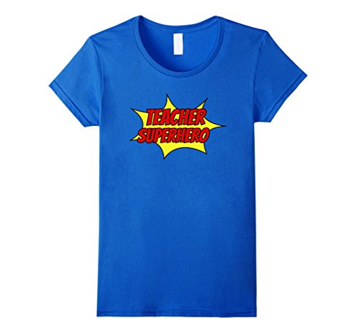 Womens TEACHER SUPERHERO Fun Cool Halloween Costume Teach T-Shirt Large Royal (Super Teacher Halloween Costume)