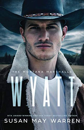 Wyatt: The Montana Marshalls - an inspirational romantic suspense family series