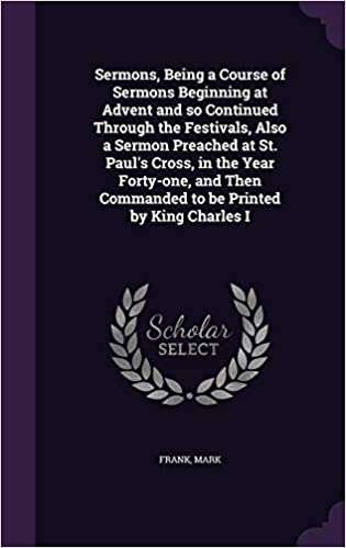 Sermons, Being a Course of Sermons Beginning at Advent and So