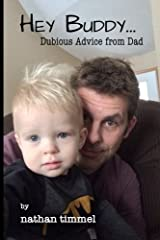 Hey Buddy...: Dubious Advice From Dad Paperback