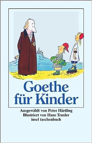 5c81ee5984e824 »Ich bin so guter Dinge«  Goethe für Kinder insel taschenbuch  Amazon.de   Johann Wolfgang Goethe