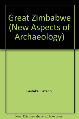 Great Zimbabwe (New Aspects of Archaeology)