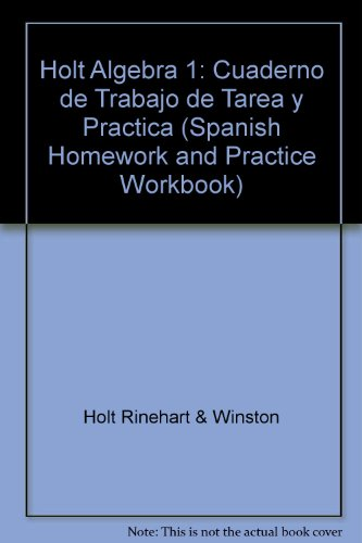 Holt Algebra 1: Cuaderno de Trabajo de Tarea y Practica (Holt Rinehart And Winston Algebra 1 Worksheets)