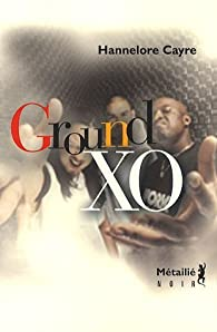 Ground XO par Hannelore Cayre