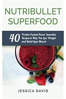 Protein shake recipes 100 delicious high protein smoothie recipes nutribullet superfood 40 protein packed power smoothie recipes to help you lose weight and build forumfinder Image collections