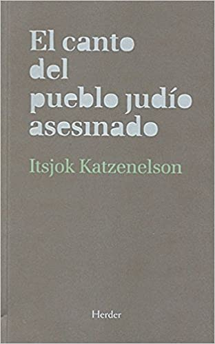 El canto del pueblo judio asesinado: ITSJOK KATZENELSON: 9788425425769: Amazon.com: Books