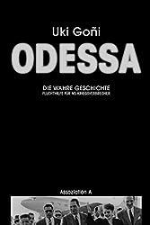 Odessa: Die wahre Geschichte: Fluchthilfe für NS-Kriegsverbrecher (German Edition)