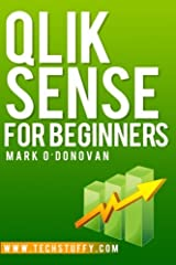 Qlik Sense for Beginners by Mark O'Donovan (2014-09-13) Paperback