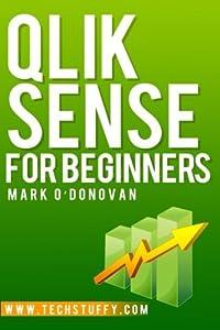Qlik Sense for Beginners by Mark O'Donovan (2014-09-13)